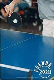 Agenda 2021 Tenis De Mesa: agenda 2021 semana vista - planificador semanal y mensual 2021 A5 - de enero a diciembre 21 - una Semana en dos Páginas - ... 2021 - regalo ping pong para mujer hombre