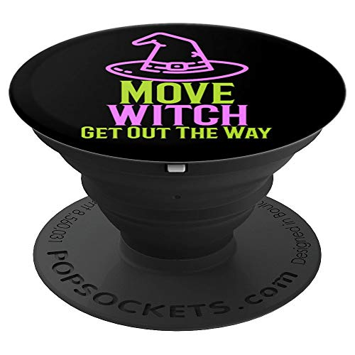 Funny Halloween Move Witch Get Out The Way PopSockets Grip and Stand for Phones and -