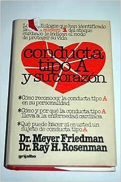 Conducta Tipo A Y Su Corazón: Friedman Meyer Rosenman Ray: 9788425307195: Amazon.com: Books