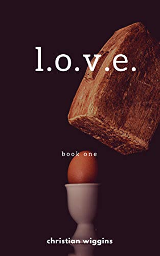 L. O. V. E.: Part 1