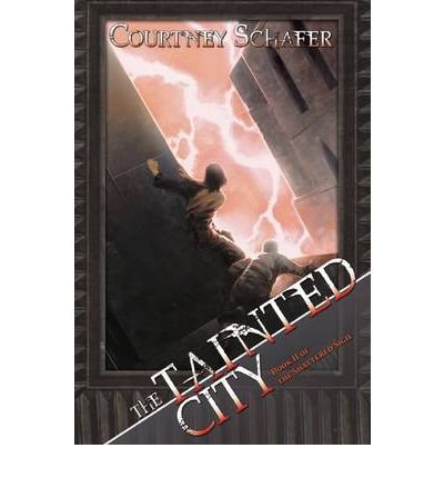 [ [ [ The Tainted City (Shattered Sigil #02) [ THE TAINTED CITY (SHATTERED SIGIL #02) ] By Schafer, Courtney ( Author )Sep-25-2012 Paperback