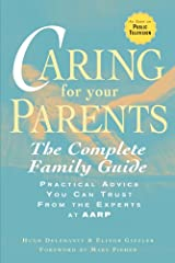 Caring for Your Parents: The Complete Family Guide (AARP®)