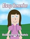 Always Remember, Heidi Gestvang Dematteis, 1462692052