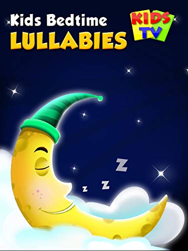 Kids Bedtime Lullabies - Kids TV