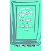 Der wie lykwols in soarte fan gloom oer de hiele partij troch dat dei (Frisian Edition)