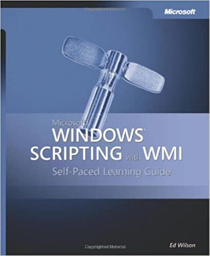 Microsoft Windows Scripting with WMI: Self-Paced Learning