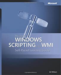 Microsoft® Windows® Scripting with WMI: Self-Paced Learning Guide