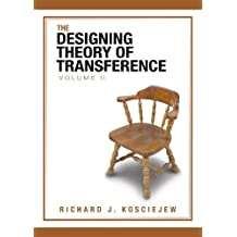 The Designing Theory of Transference: Volume Ii: 2