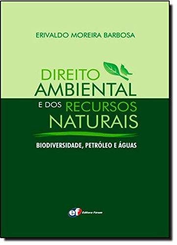 Download Direito Ambiental E DOS Recursos Naturais: Biodiversidade, Petraoleo E Aaguas ebook