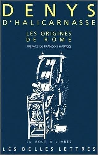 Les Antiquités romaines, Livres I et II : Les Origines de Rome (La Roue a Livres)