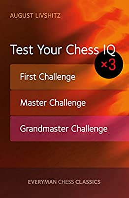 Test Your Chess IQ: First Challenge, Master Challenge, Grandmaster Challenge