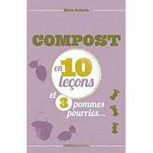 Compost en 10 leçons et 3 pommes pourries... (French Edition)
