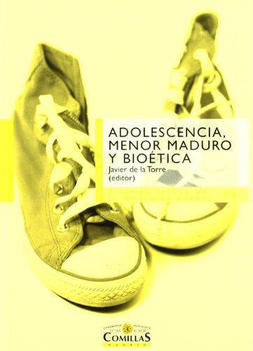 Descargar Libro Adolescencia, Menor Maduro Y Bioética De Francisco Javier Francisco Javier De La Torre Díaz