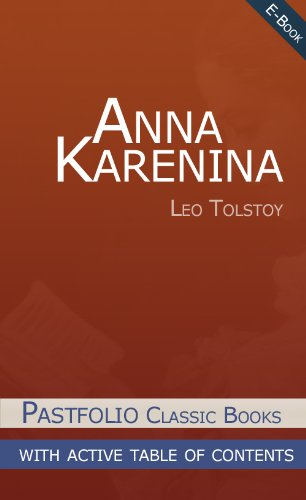 Anna Karenina (Annotated) (Pastfolio Classics with Table of Contents)