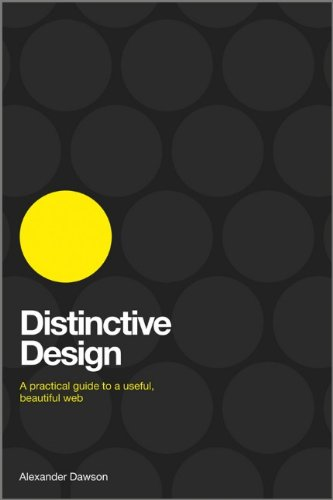 Distinctive Design: A Practical Guide to a Useful, Beautiful Web by Alexander Dawson, Wiley