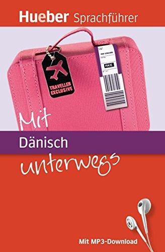Mit ... unterwegs: Mit Dänisch unterwegs: Buch mit MP3-Download