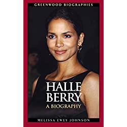 Halle Berry: A Biography (Greenwood Biographies)