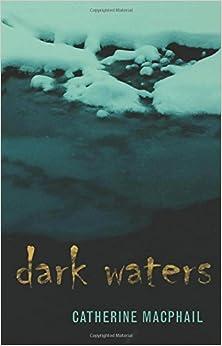 Book Dark Waters by MacPhail, Catherine (2005)