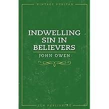 Indwelling Sin in Believers (Vintage Puritan)