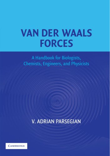 Van der Waals Forces: A Handbook for Biologists, Chemists, Engineers, and Physicists