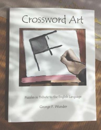 Read Online Crossword Art: Puzzles in Tribute to the English Language PDF
