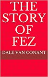 The Story of Fez