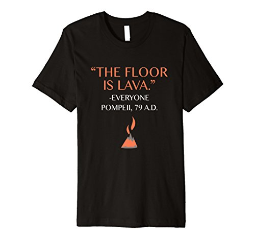 Funny The Floor Is Lava Tshirt for History Lovers & ()