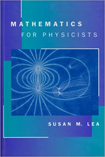 Mathematics for physicists susan lea 9780534379971 amazon books mathematics for physicists 1st edition fandeluxe Image collections