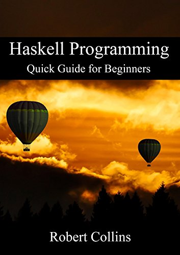 Haskell Programming: Quick Guide for Beginners (English Edition)
