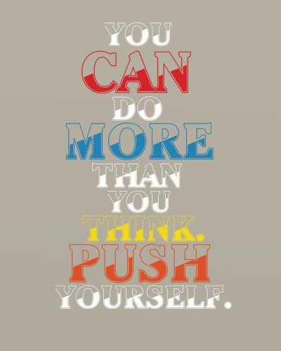 """You can do more than you think push yourself: Motivational Positive Inspirational Quote   Bullet Journal Dot Grid l Notebook (8"""" x 10"""")   Large 8mm x ... Quote Journal   notebook series) (Volume 36) pdf"""