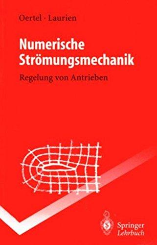 Numerische Strömungsmechanik: Regelung von Antrieben (Springer-Lehrbuch)