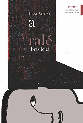 A Ralé Brasileira: Quem é e Como Vive