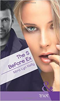 The S Before Ex (Mills and Boon RIVA)