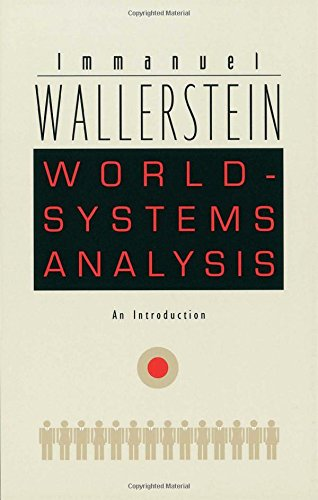 World-Systems Analysis: An IntroductionImmanuel Wallerstein