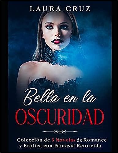 Bella en la Oscuridad de Laura Cruz