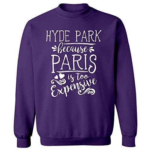 Hyde Park Because Paris is Too Expensive - Sweatshirt Purple