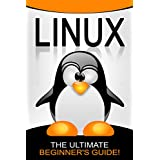 LINUX: The Ultimate Beginner's Guide!