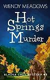 Hot Springs Murder (Alaska Cozy Mystery) by  Wendy Meadows in stock, buy online here