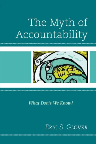 The Myth of Accountability: What Don't We Know?