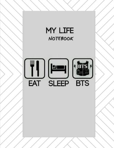 My Life Notebook: Eat, Sleep, BTS