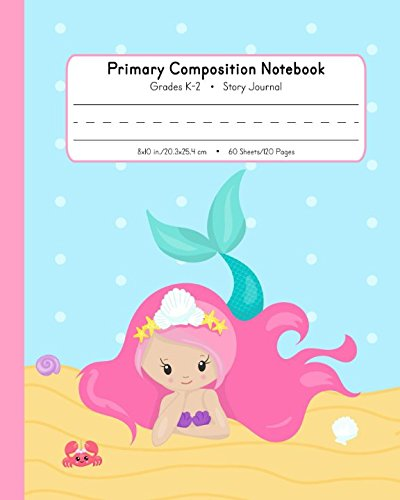 Primary Composition Notebook Grades K-2 Story Journal: Picture Space And Dashed Midline | Kindergarten to Early Childhood | 120 Story Paper Pages | Mermaid Watercolor Series ()
