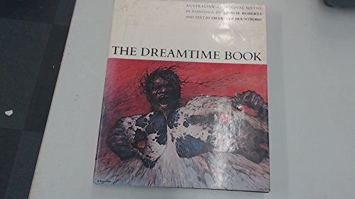 The Dreamtime: Australian Aboriginal Myths in Paintings Aboriginal Dreamtime Paintings