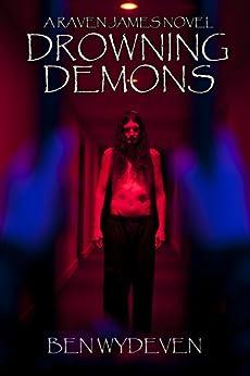 Drowning Demons: A Raven James Novel by [Wydeven, Ben]