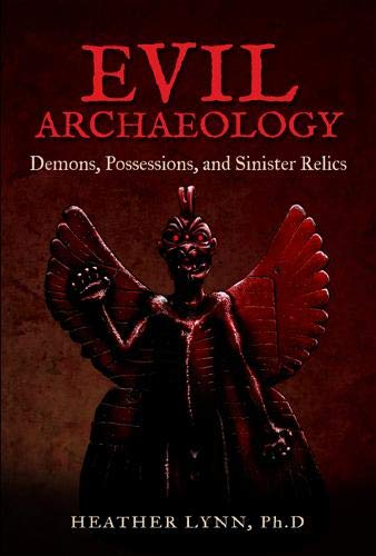 Evil Archaeology: Demons, Possessions, and Sinister Relics for $<!--$19.95-->