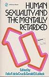 Human Sexuality and the Mentally Retarded, Felix F. de la Cruz, Gerald D. LaVeck, 0140218424