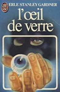 L'oeil de verre par Erle Stanley Gardner