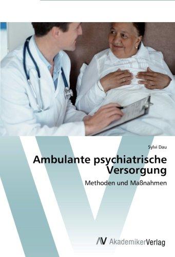 Download Ambulante psychiatrische Versorgung: Methoden und Maßnahmen (German Edition) ebook