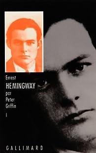 Ernest Hemingway, au fil de sa jeunesse par Peter Griffin