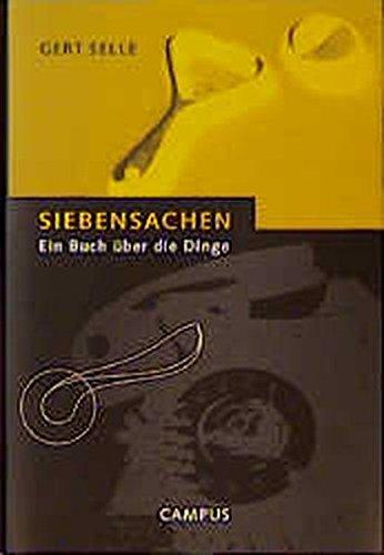 Siebensachen: Ein Buch über die Dinge