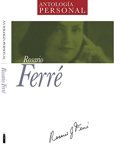 Rosario Ferré: Antología Personal (Spanish Edition) by [Ferré, Rosario]
